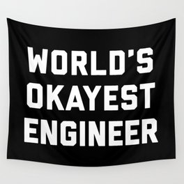 World's Okayest Engineer Funny Quote Wall Tapestry