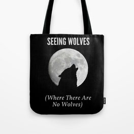 Seeing Wolves (Where There Are No Wolves) 05 Tote Bag