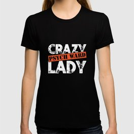 Distressed Crazy Psych Ward Lady T-Shirt Funny Mental Tee T-shirt
