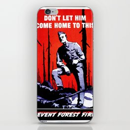 Don't Let Him Come Home to This. Prevent Forest Fires! iPhone Skin