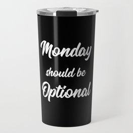 The Monday Quote II Travel Mug