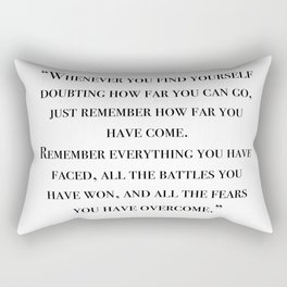 Remember how far you've come - quote Rectangular Pillow