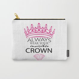 Always Wear Your Invisible Crown Carry-All Pouch