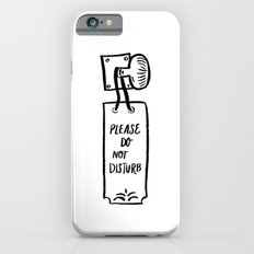 Do Not Disturb iPhone 6s Slim Case