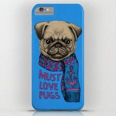 Must Love Pugs Slim Case iPhone 6s Plus