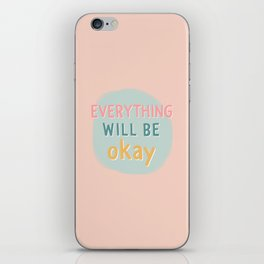 everything will be okay. iPhone Skin