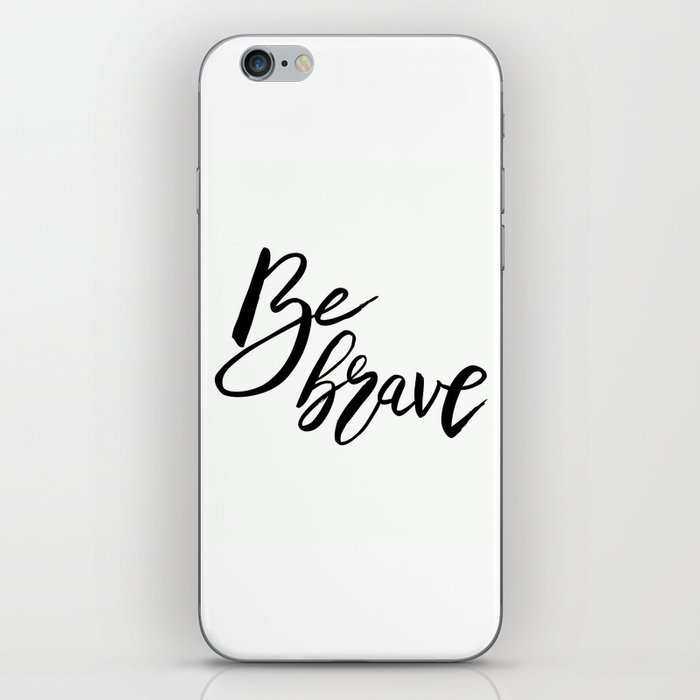 Be Brave, Inspirational Word Art iPhone Skin