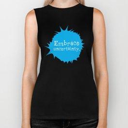 """Embrace Uncertainty"" by Reformation Designs Biker Tank"