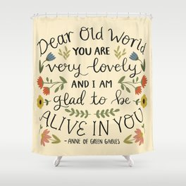 "Anne of Green Gables ""Dear Old World"" Quote Shower Curtain"