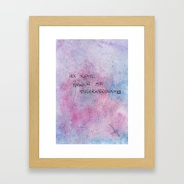 you're my consolation. Framed Art Print