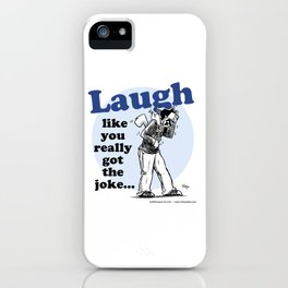 Laughing is the best... iPhone Case
