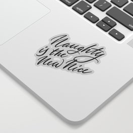 Naughty is the New Nice Sticker