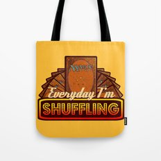 Everyday I'm Shuffling (No Dice Version)  |  Magic The Gathering Tote Bag