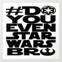 *DoYouEvenStarWarsBro by fiveeyeimagery