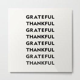 Grateful Thankful black Metal Print