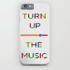 Turn Up The Music Slim Case iPhone 6s