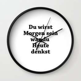 You Will Be What You Think Wall Clock