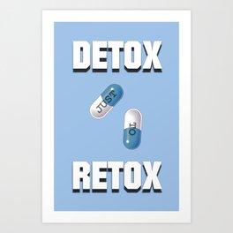 Detox Just To Retox Art Print