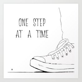 one step at a time Art Print