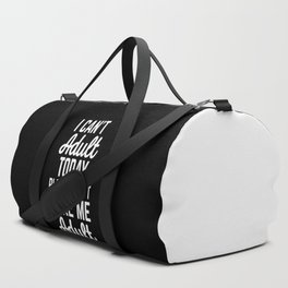 Can't Adult Today Funny Quote Duffle Bag