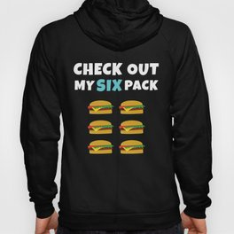 Check Out My Six Pack Funny Burger Hoody