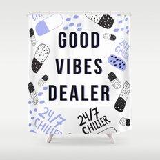 Good Vibes Dealer 24/7 Chiller Shower Curtain