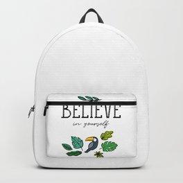 Believe in yourselff Backpack