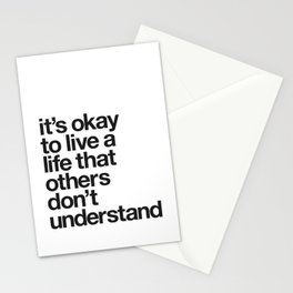 It's Okay To Live a Life That Others Don't Understand motivational self care typography black-white Stationery Cards