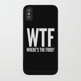WTF Where's The Food (Black & White) iPhone Case