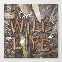 Live a Wild Life Canvas Print