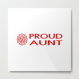 Firefighter: Proud Aunt (Florian Cross) Metal Print