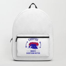 Camping Makes Everything Better br Backpack