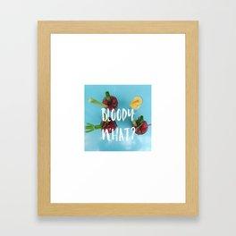 Bloody what Framed Art Print