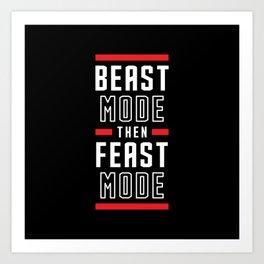Beast Mode Then Feast Mode Art Print