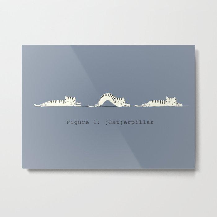 (Cat)erpillar Metal Print