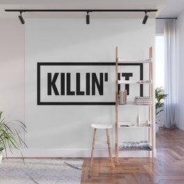 Killin' It Wall Mural