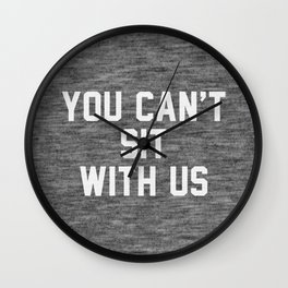 You can't sit with us - dark version Wall Clock
