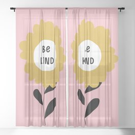 Be Kind Sheer Curtain