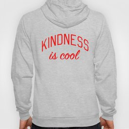 Kindness is Cool Hoody