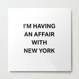 I'm having an affair with New York Metal Print