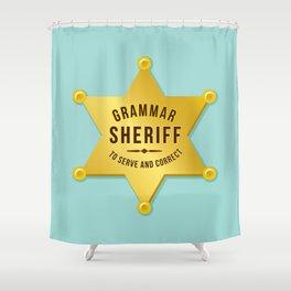 Grammar Sheriff Shower Curtain