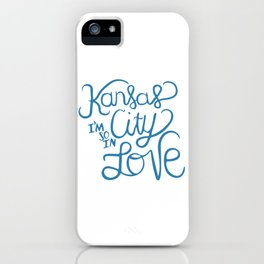 Kansas City I'm So In Love iPhone Case