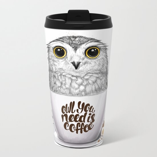 Owl you need is coffee Metal Travel Mug