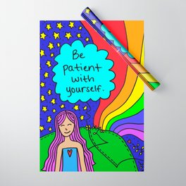 Be patient with yourself. Wrapping Paper