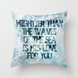Mightier Than the Waves Throw Pillow