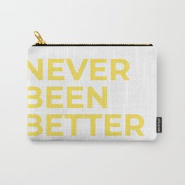 """Never Been Better"" 100 Days of Sunlight Carry-All Pouch"