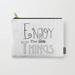 Enjoy The Little Things - Word Font Carry-All Pouch