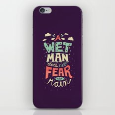 A Wet Man Does Not Fear The Rain iPhone & iPod Skin