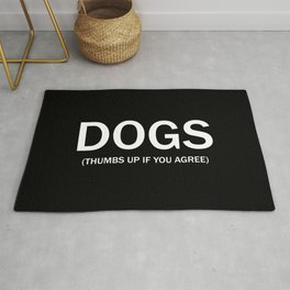 Dogs. (Thumbs up if you agree) in white. Rug
