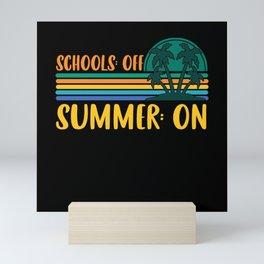 Schools Off For Summer On Funny Last Day School Mini Art Print